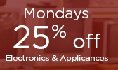 Monday Special - 25% off Electronics & Applicances