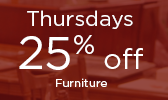 Thursday Special - 25% off Furniture