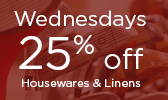Wednesday Special - 25% off Housewares & Linens